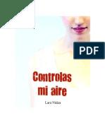 Controlas Mi Aire - Lara Nidea