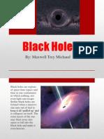 Black Holes!