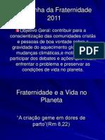 Fraternidade e a Vida No Planeta CF 2011