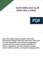 Batik Berlogo Klub Sepak Bola Dunia