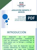 DEGLUCIÓN INFANTIL Y ADULTA