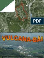 VULCANA-BAI Romania
