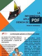 La Informática aplicada a la Ciencia de la Salud-Francys Hernández