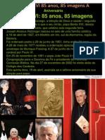Bento XVI 85 Anos, 85 Imagens a (s)
