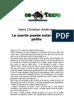 Andersen, Hans Christian - La Suerte Puede Estar en Un Palito