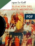 La civilización del Occidente medieval Escrito por Jacques Le Goff