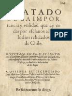 Tratado de La Import an CIA y Utilidad Que Ay en Dar Por Esclavos a Los Indios Rebelados de Chile