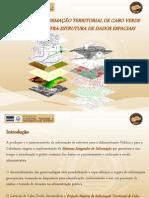 Sistema de Informação Territorial de Cabo Verde Enquanto Infra-Estrutura de Dados Espaciais- Dr.ª Evania Santos & Dr.ªIneida Baptista