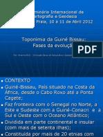 Toponímia da Guiné Bissau  Fases da evolução- Eng. Braima Biai