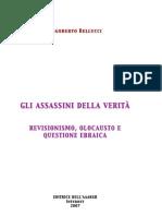 Dagoberto Bellucci - Gli Assassini Della Verita Revisionismo Olocausto e Questione Ebraica
