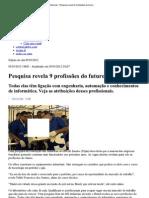 Imprimir - Jornal Nacional - Pesquisa revela 9 profissões do futuro