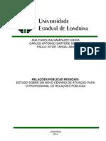 Relações Públicas Pessoais - Estudo sobre um novo cenário para a atuação do profissional de Relações Públicas