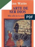 Watts, Alan - El Arte de Ser Dios