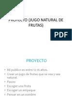 Proyecto (Jugo Natural de Frutas) 2