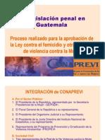 La ion Penal en Guatemala Proceso Realizado Para La Aprobacion de La Ley Contra El Femicidio y Otras Formas de Violencia Contra La Mujer