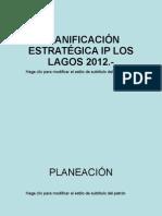 Presentación planificación estratégica IP Los Lagos 2012 Parte I (1)