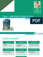 73881398 Caso Interbank Ahorro Casa
