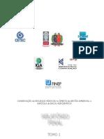 Conservação de Recursos Hídricos na Gestão Ambiental e Agrícola de Bacia Hidrográfica - CRHA - Relatório Final- Tomo 1