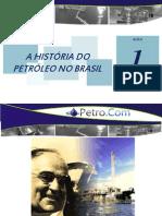 Aula 1 - A história do petróleo no Brasil