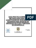 Guía práctica sobre la metodologìa para la constitución de vehículos de inversión