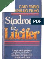 Caio Fábio D`araujo Filho - Síndrome de Lúcifer