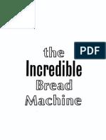 Incredible Bread Machine