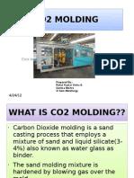 Co2 Molding
