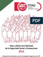 TIPOS Y BASES DE COTIZACIÓN DE LA Seguridad Social  Y PRESTACIONES 2012