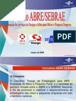 Convenio Sebrae Abre 2008 - Alis