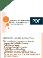 09. Síndromes Mieloproliferativas e Mielodisplásicas 07.05.2009