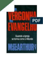 Com Vergonha Do Evangelho - John F. Macarthur Jr.