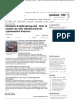 2011 - giugno 09 - Il Sole 24 ore - Emissioni di elettrosmog oltre i limiti di cautela da radio Vaticana molestie «permanenti e invasive» - Patrizia Maciocchi