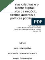 Itau Cultural = Indústrias culturais no ambiente digital - modelos de negócio, direitos autorais e políticas públicas - Goiania 25-04-2012