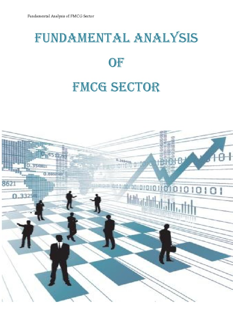 fundamental analysis of fmcg sector Fundamental analysis 103 soon the pe of the tech sector might start catching up with the slow growing fmcg or even the metal sector a fundamental checklist.