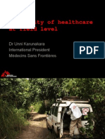 MSF International's Dr Unni Karunakara - Insecurity of health care at field level