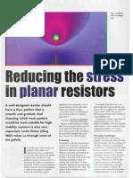 Reducing the stress in planar resistors