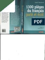 1300 Pieges Du Francais Parle Et Ecrit - Dictionnaire de Difficultes de La Langue Francaise