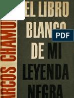 Marcos Chamudes El Libro Blanco de Mi Leyenda Negra