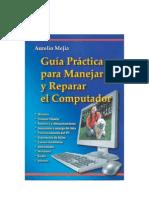Guía Práctica para Manejar y Reparar el Computador. Aurelio Mejía. Versión final Octubre 22-04