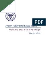 Fraser Valley Real Estate Statistics for  March 2012