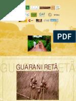 Guaraní Retá. Los Pueblos Guaraníes en las Fronteras de Brasil, Argentina y Paraguay