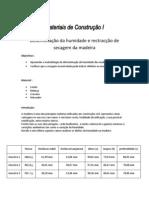 Relatório 9 - Determinação da humidade e rectracção de secagem da madeira