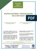 POLITICA SECTORIAL Y ESPECIALIZACION EN EL PAIS VASCO (Es) SECTORAL POLICY AND SPECIALISATION IN THE BASQUE COUNTRY (Es) SEKTORE POLITIKA ETA ESPEZIALIZAZIOA EUSKAL HERRIAN (Eus)