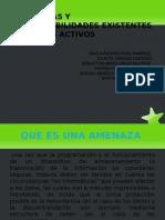 AMENAZAS Y VULNERABILIDADES EXISTENTES PARA LOS ACTIVOS