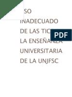 uso inadecuado de las tics en la enseñanza universitaria de la UNJFSC