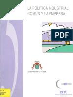 La política industrial comun y la empresa(Es)/ The common industrial policy and the company(Spanish)/ Politika industrial komuna eta enpresa(Es)