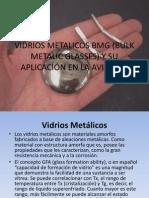 Espinel Vidrios Metalicos Bmg (Bulk Metalic Glasses)