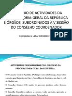 Apresentação Relatório PGR e órgãos subordinados 2011- 10 de Dezembro[1]