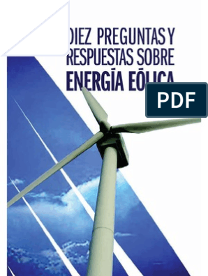 Diez Preguntas Y Respuestas Sobre Energia Eolica Energía Eólica Efecto Invernadero