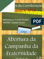 Apresentação Escolar coordenação pedagógica Eucenir 2012